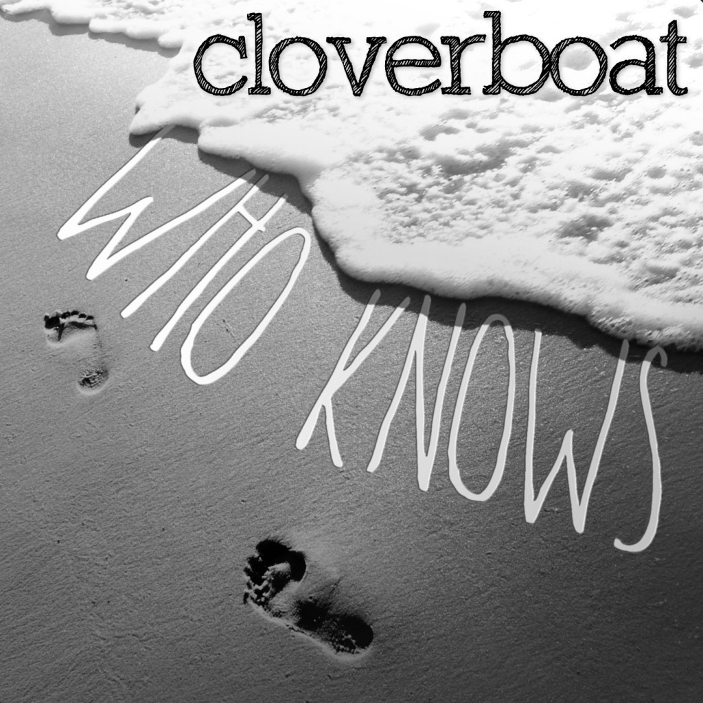 Cloverboat - Who Knows
